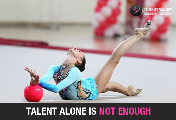 gymnastics motivational quote: talent alone is not enough