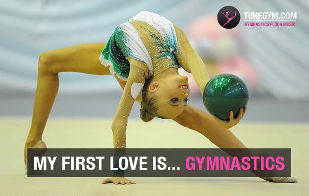 gymnastics motivational quote: my first love is...gymnastics